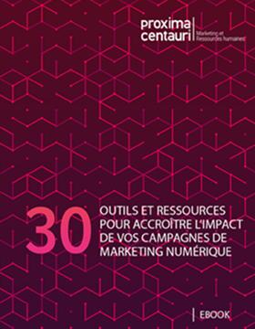 eBook - 30 outils et ressources pour accroître l'impact de vos campagnes de marketing numérique